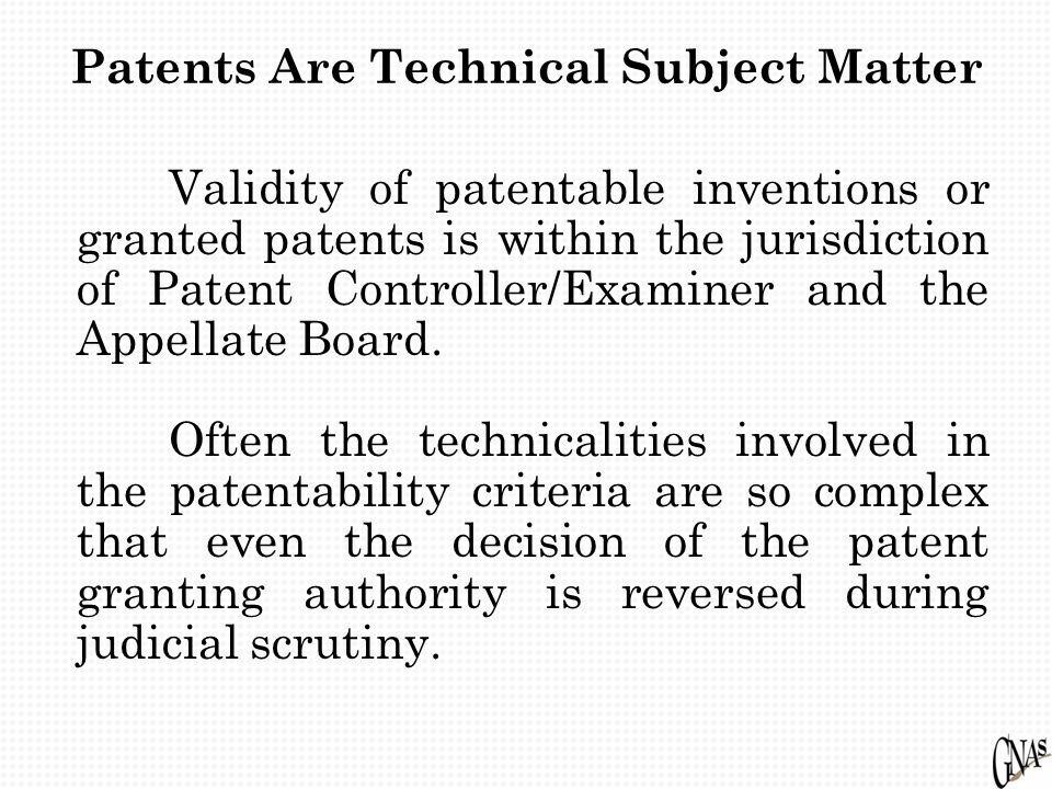 Validity of patentable inventions or granted patents is within the jurisdiction of Patent Controller/Examiner and the Appellate Board.