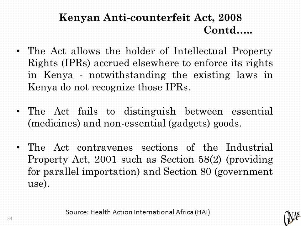 33 Kenyan Anti-counterfeit Act, 2008 Contd…..