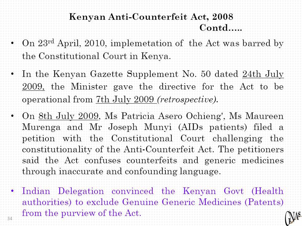 34 Kenyan Anti-Counterfeit Act, 2008 Contd…..