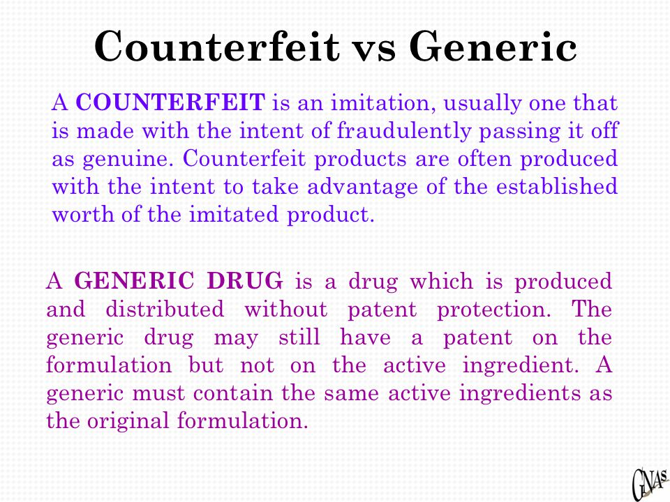Counterfeit vs Generic A COUNTERFEIT is an imitation, usually one that is made with the intent of fraudulently passing it off as genuine.