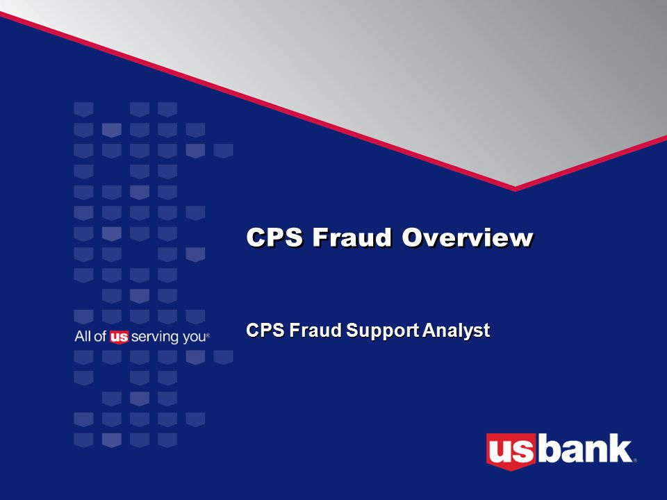CPS Fraud Overview CPS Fraud Support Analyst