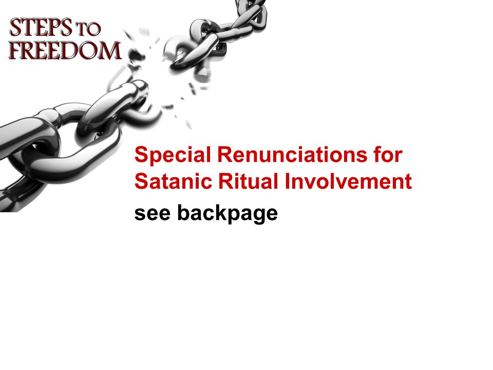 Special Renunciations for Satanic Ritual Involvement see backpage