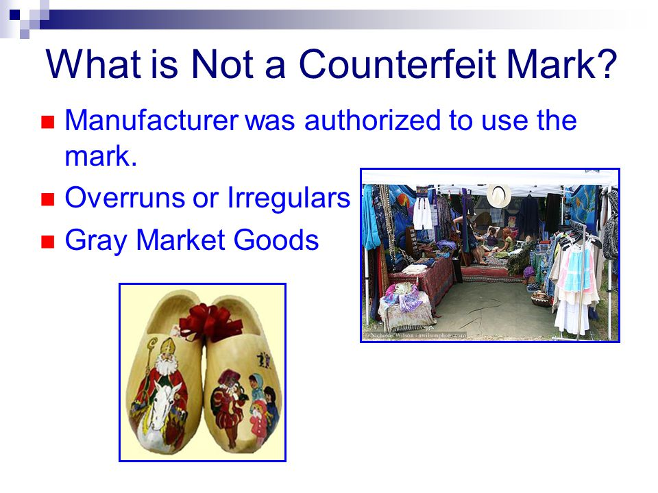 What is Not a Counterfeit Mark. Manufacturer was authorized to use the mark.