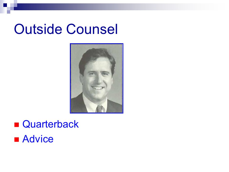 Outside Counsel Quarterback Advice
