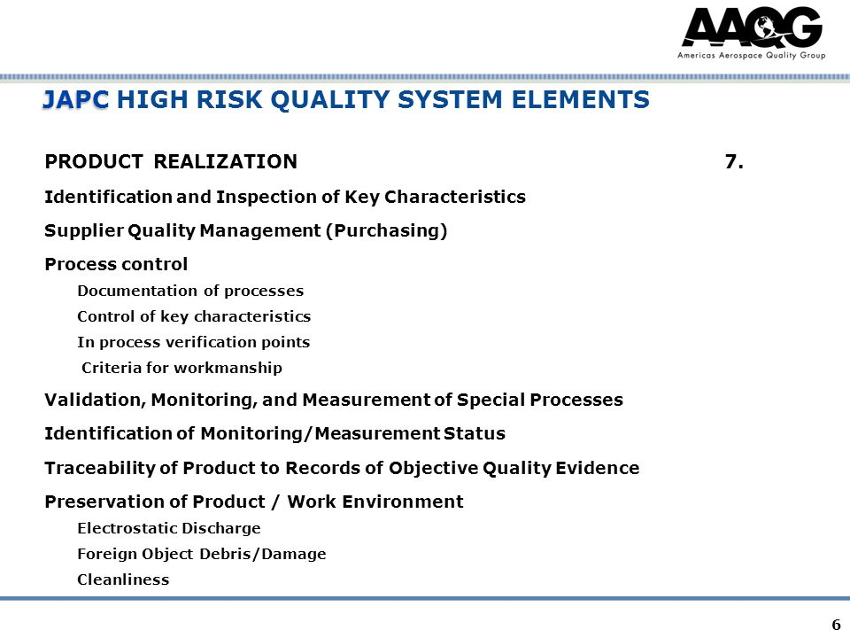 6 JAPC JAPC HIGH RISK QUALITY SYSTEM ELEMENTS PRODUCT REALIZATION7. Identification and Inspection of Key Characteristics Supplier Quality Management (