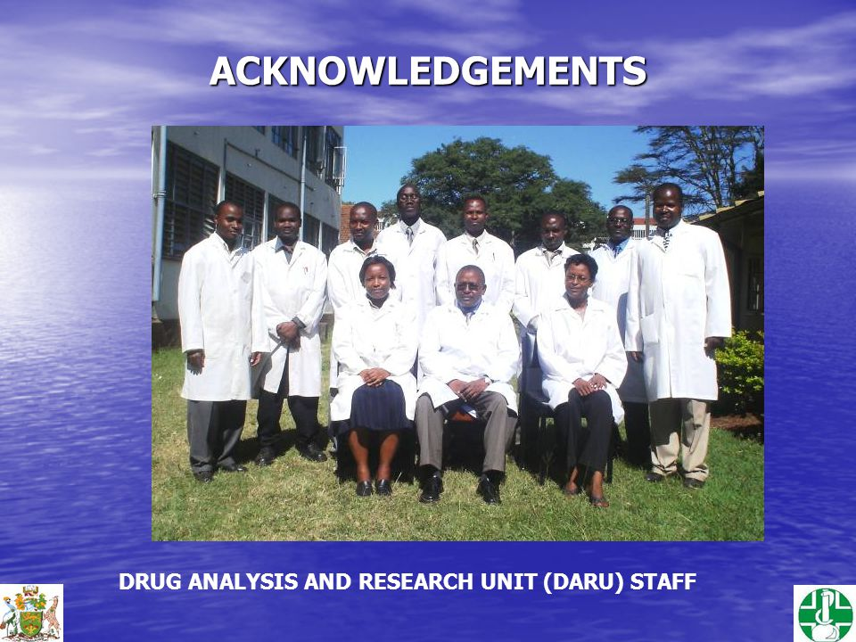 ACKNOWLEDGEMENTS DRUG ANALYSIS AND RESEARCH UNIT (DARU) STAFF