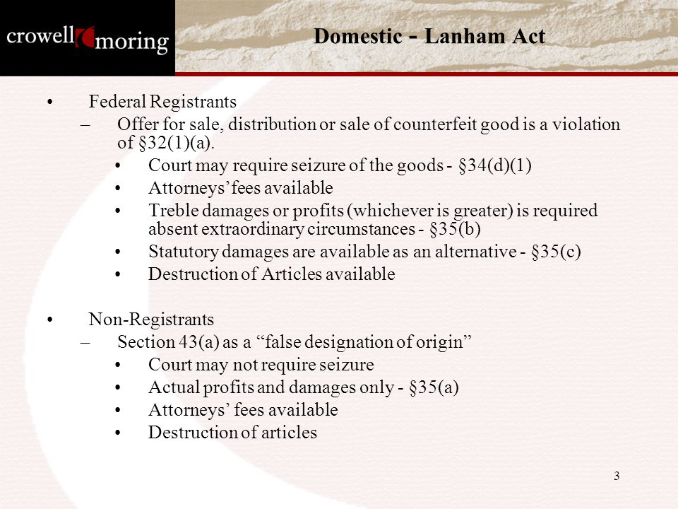 3 Domestic - Lanham Act Federal Registrants –Offer for sale, distribution or sale of counterfeit good is a violation of §32(1)(a).