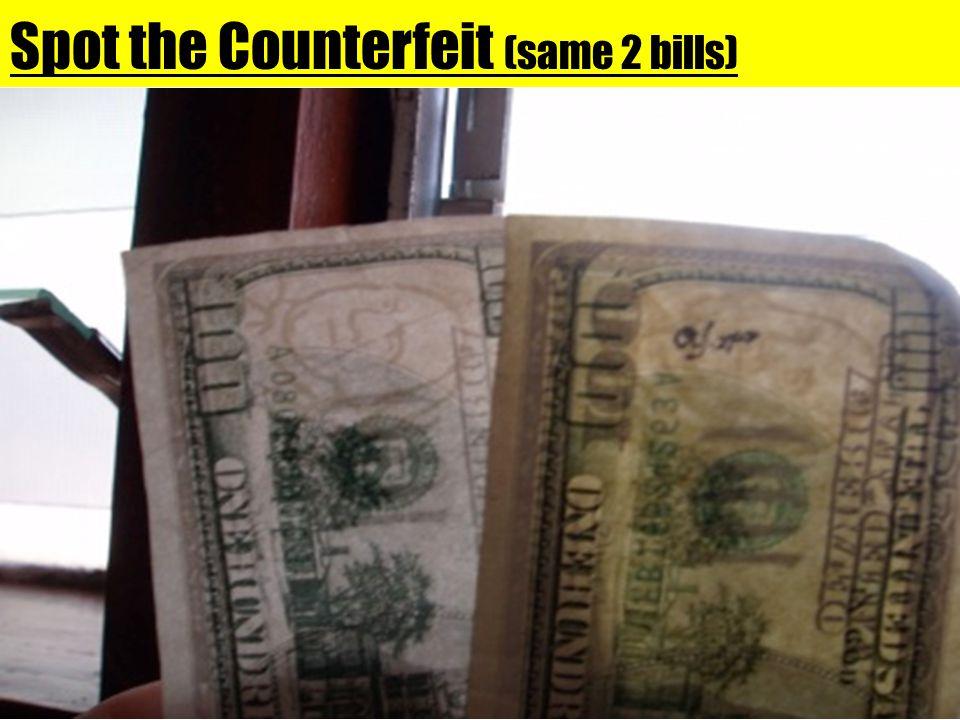 Spot the Counterfeit (same 2 bills)