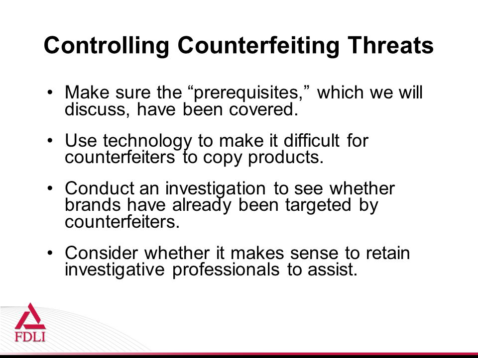 Controlling Counterfeiting Threats Make sure the prerequisites, which we will discuss, have been covered.