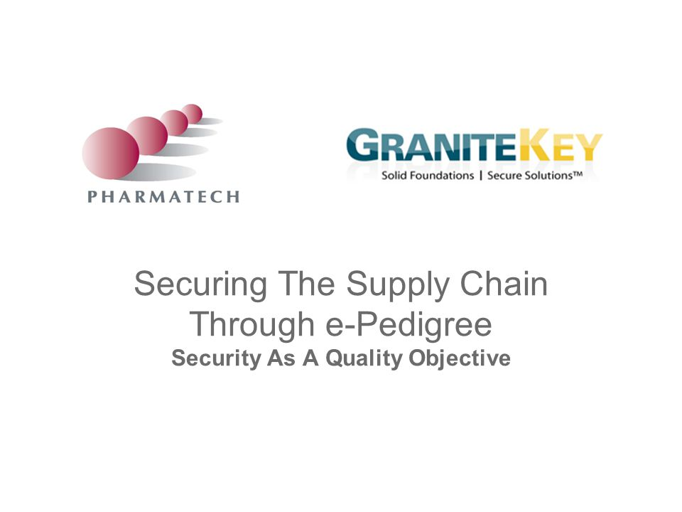 Securing The Supply Chain Through e-Pedigree Security As A Quality Objective