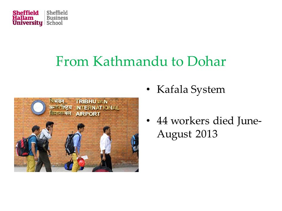 From Kathmandu to Dohar Kafala System 44 workers died June- August 2013