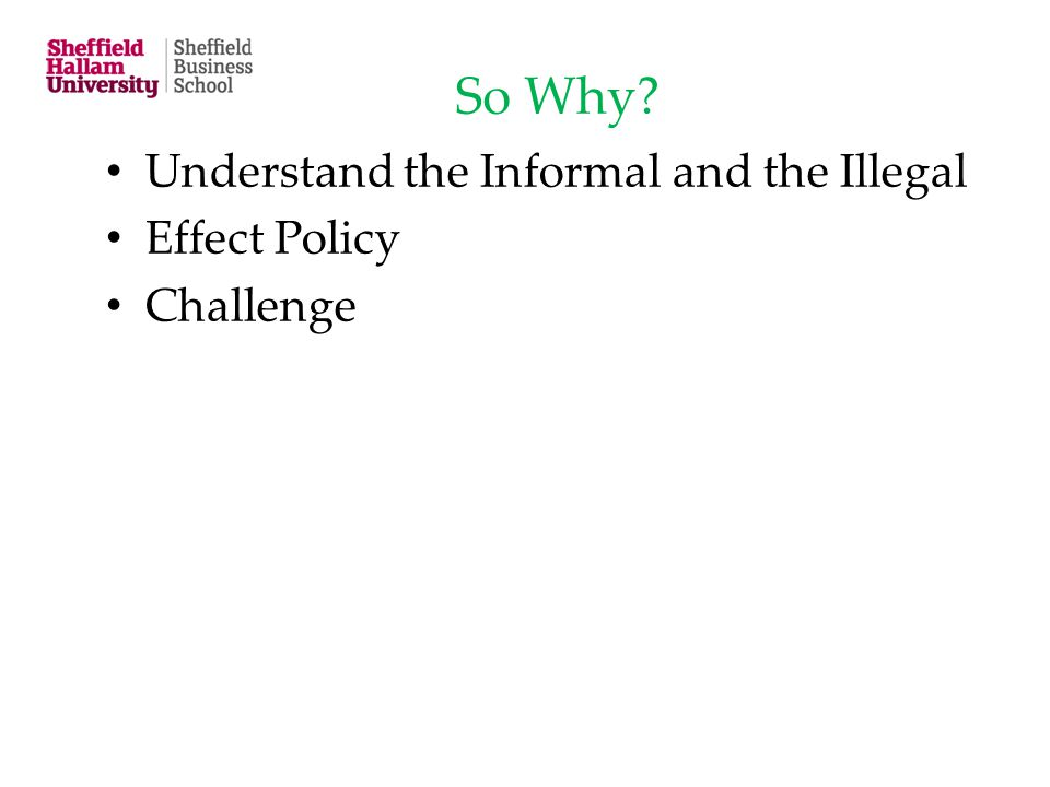 So Why? Understand the Informal and the Illegal Effect Policy Challenge