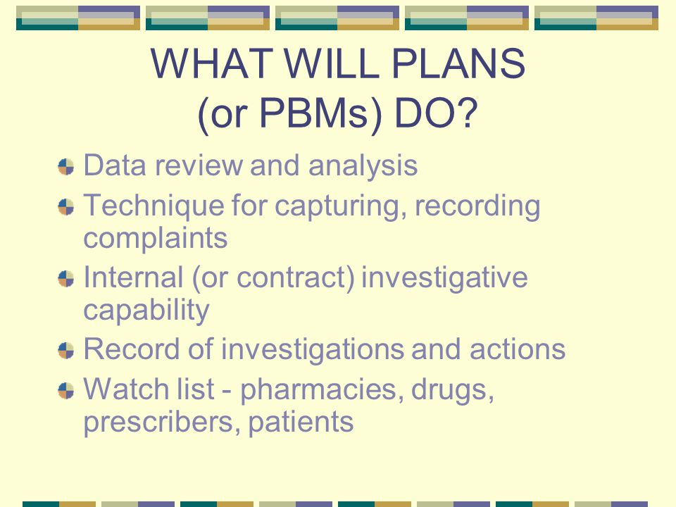 WHAT WILL PLANS (or PBMs) DO.