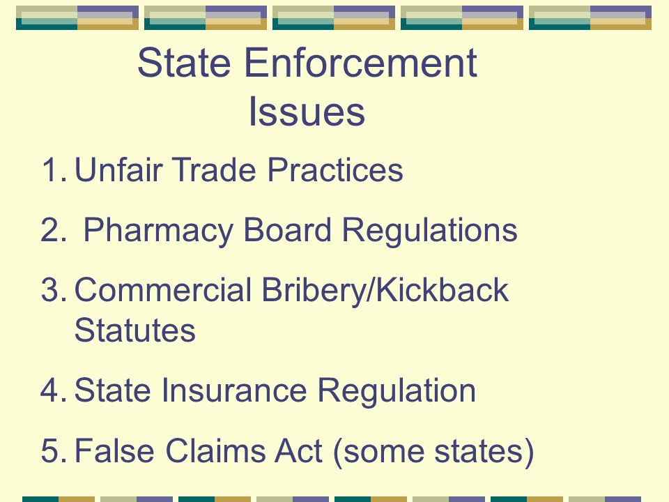 State Enforcement Issues 1.Unfair Trade Practices 2.