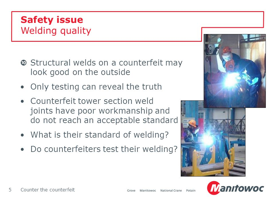 Counter the counterfeit5  Structural welds on a counterfeit may look good on the outside Only testing can reveal the truth Counterfeit tower section