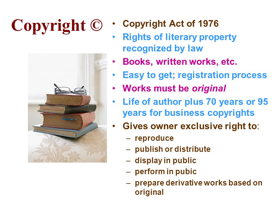 Copyright © Copyright Act of 1976 Rights of literary property recognized by law Books, written works, etc.