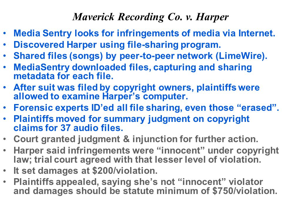 Maverick Recording Co. v. Harper Media Sentry looks for infringements of media via Internet.