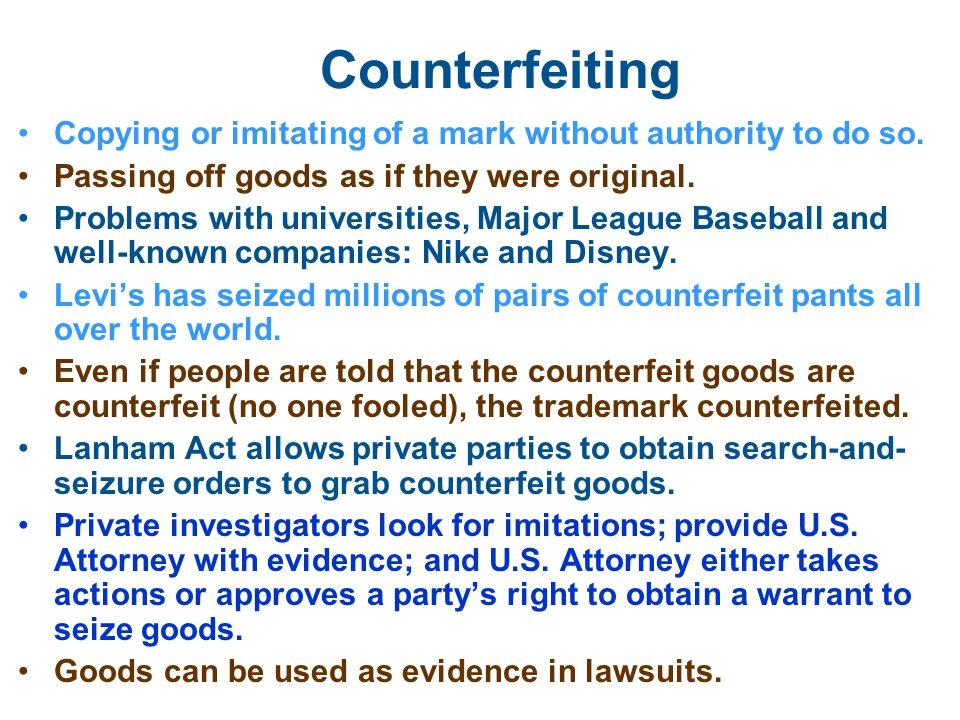 Counterfeiting Copying or imitating of a mark without authority to do so.