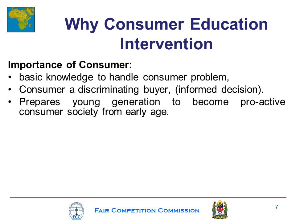 Fair Competition Commission Importance of Consumer: basic knowledge to handle consumer problem, Consumer a discriminating buyer, (informed decision).