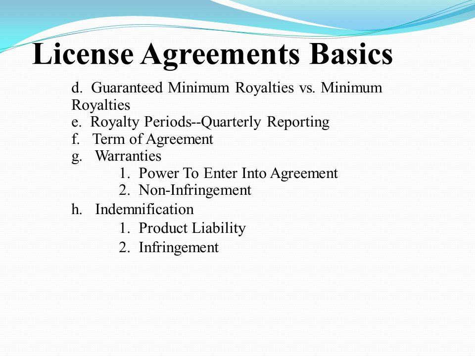 License Agreements Basics d. Guaranteed Minimum Royalties vs.