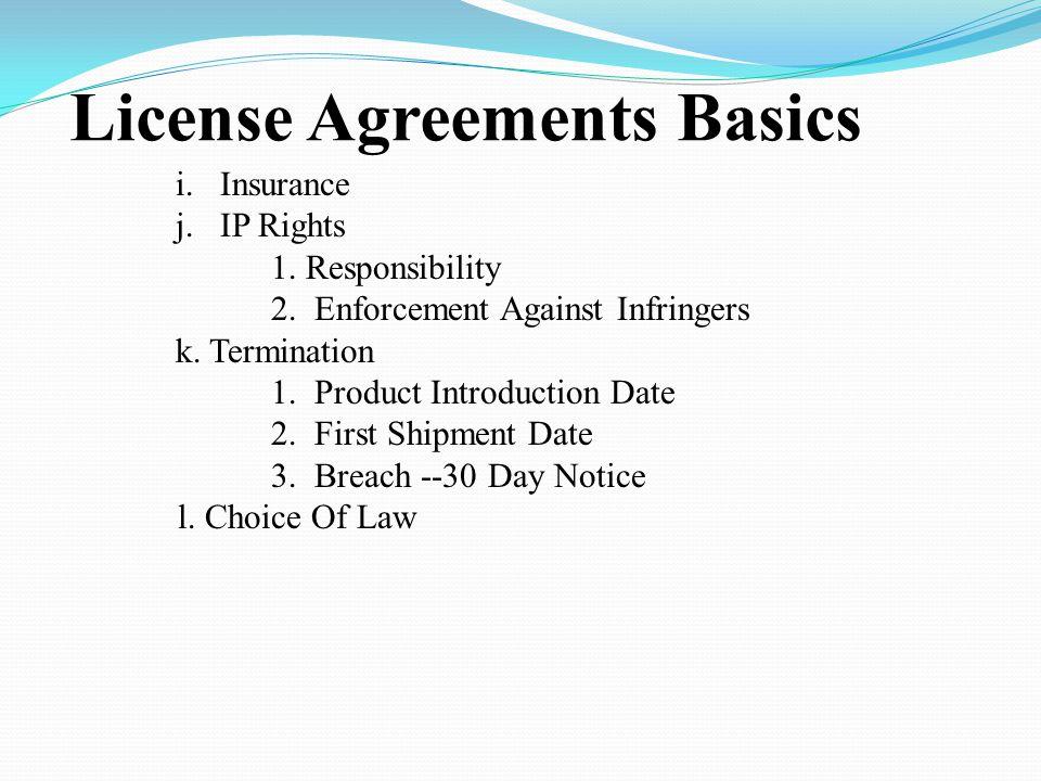 License Agreements Basics i. Insurance j. IP Rights 1.