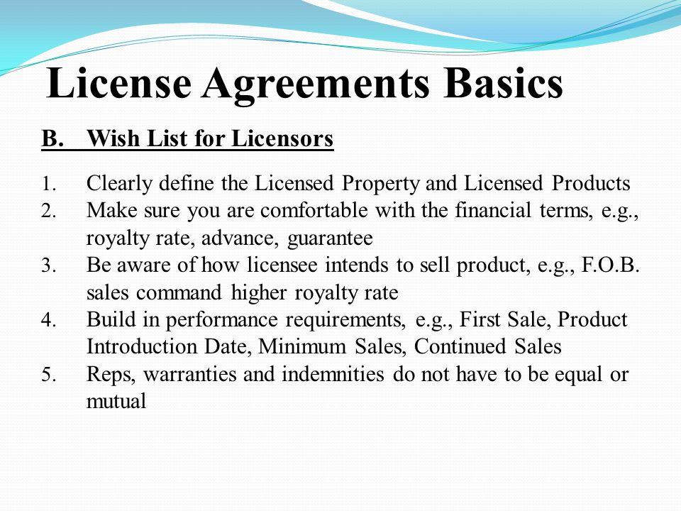 License Agreements Basics B.Wish List for Licensors 1.
