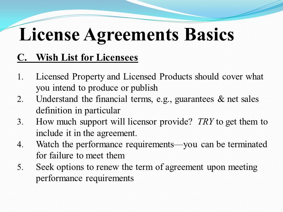 License Agreements Basics C.Wish List for Licensees 1.