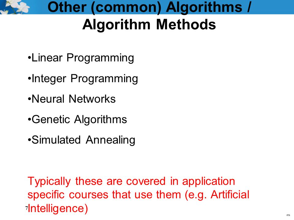 8 Algorithms specific to a data structure Also algorithms can be specifically designed for common operations on a particular data structure.