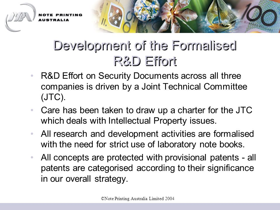 Development of the Formalised R&D Effort R&D Effort on Security Documents across all three companies is driven by a Joint Technical Committee (JTC).
