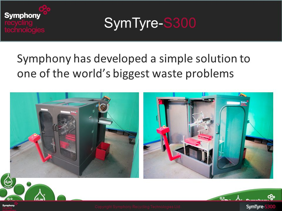 Symphony has developed a simple solution to one of the world's biggest waste problems Copyright Symphony Recycling Technologies Ltd SymTyre-S300