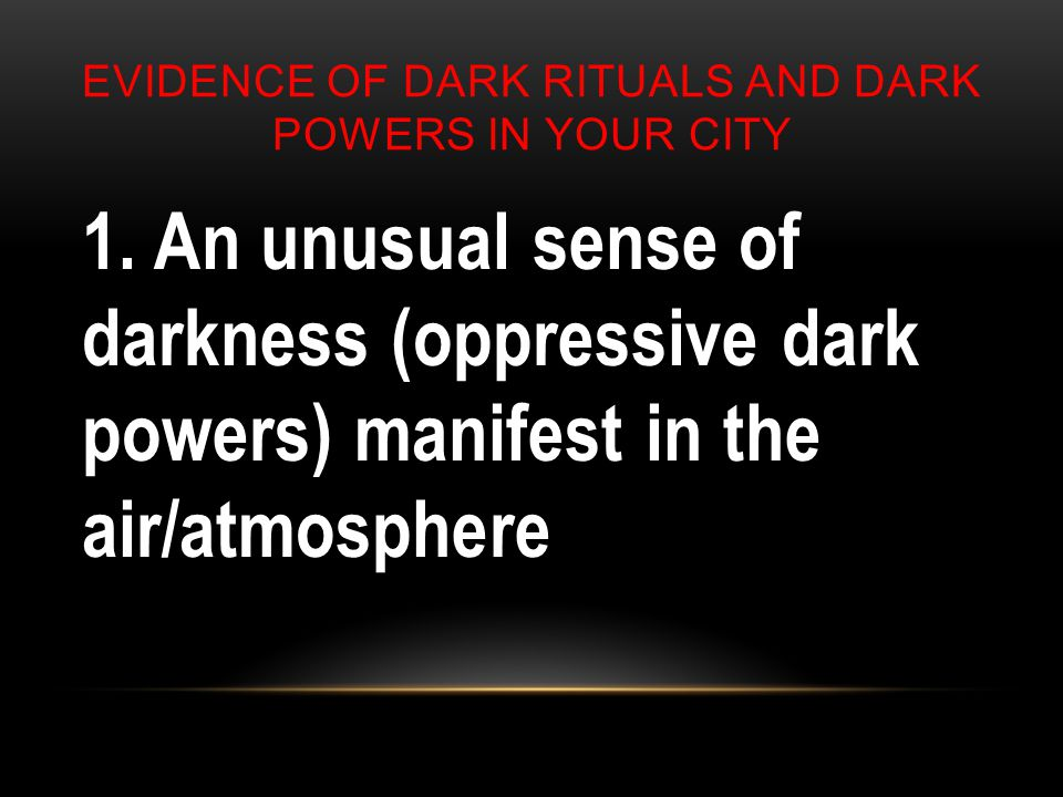 EVIDENCE OF DARK RITUALS AND DARK POWERS IN YOUR CITY 1.