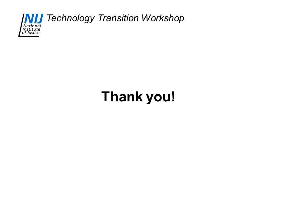Technology Transition Workshop Thank you!