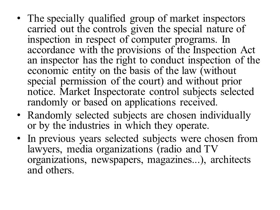 The specially qualified group of market inspectors carried out the controls given the special nature of inspection in respect of computer programs.