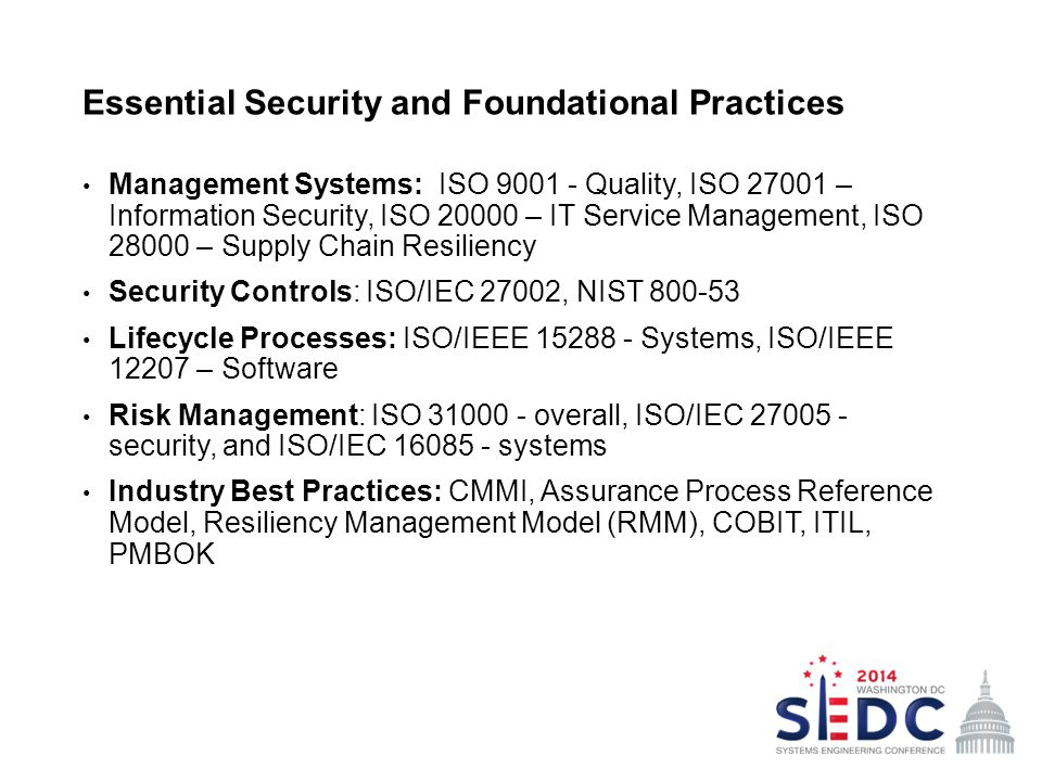 Essential Security and Foundational Practices Management Systems: ISO 9001 - Quality, ISO 27001 – Information Security, ISO 20000 – IT Service Managem