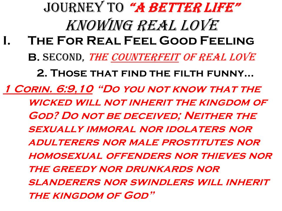 Journey to A Better Life Knowing Real Love I.The For Real Feel Good Feeling B.