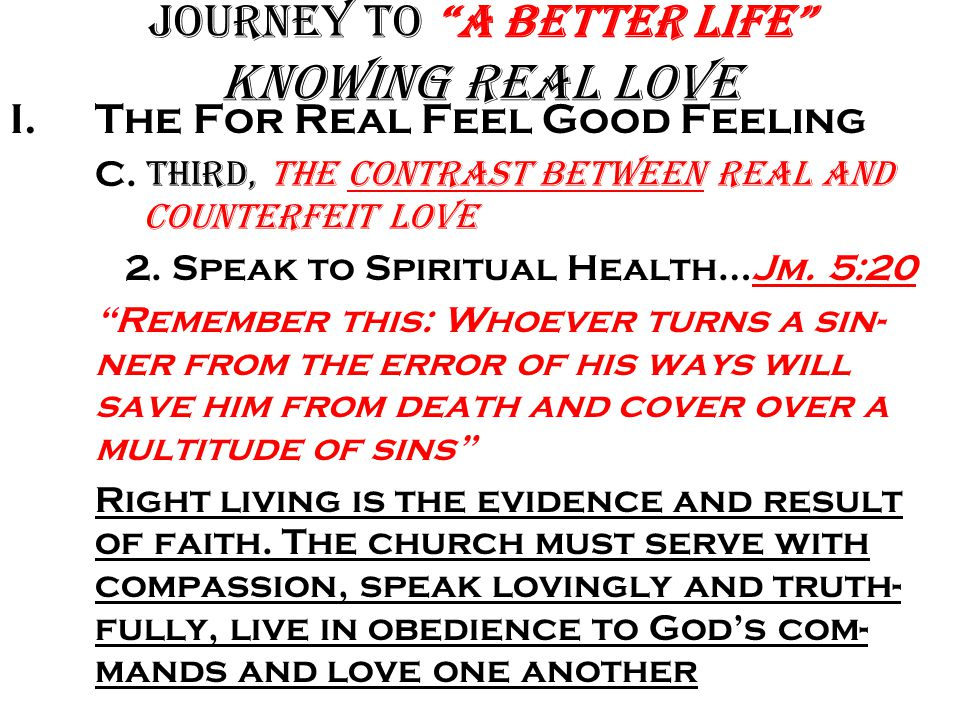 Journey to A Better Life Knowing Real Love I.The For Real Feel Good Feeling C.