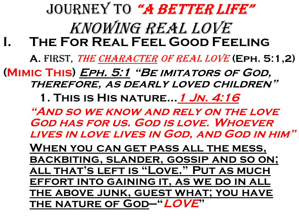 Journey to A Better Life Knowing Real Love I.The For Real Feel Good Feeling A.