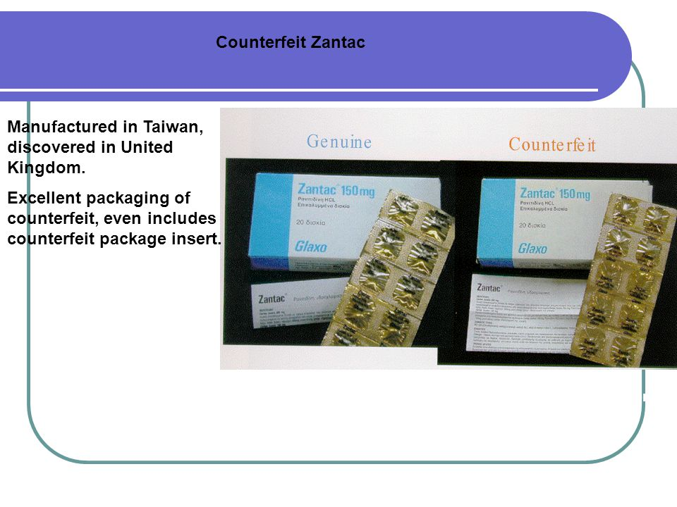 Counterfeit Zantac Manufactured in Taiwan, discovered in United Kingdom. Excellent packaging of counterfeit, even includes counterfeit package insert.