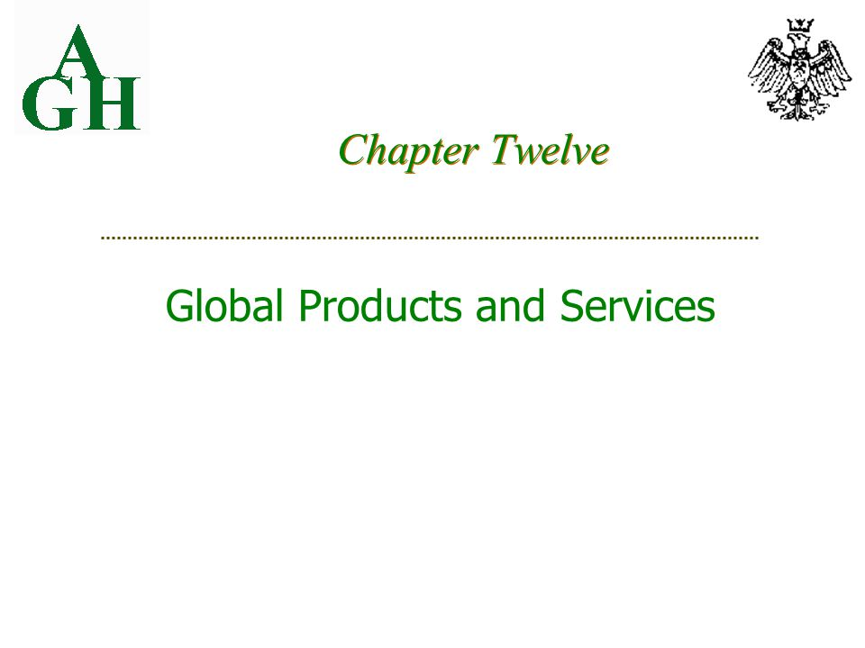 Chapter Twelve Global Products and Services