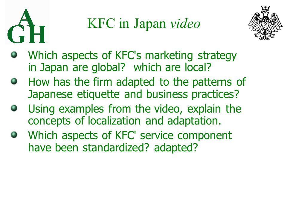 KFC in Japan video Which aspects of KFC s marketing strategy in Japan are global.