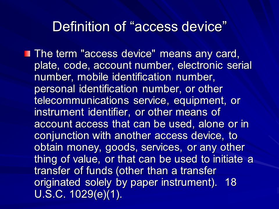 """Definition of """"access device"""" The term"""