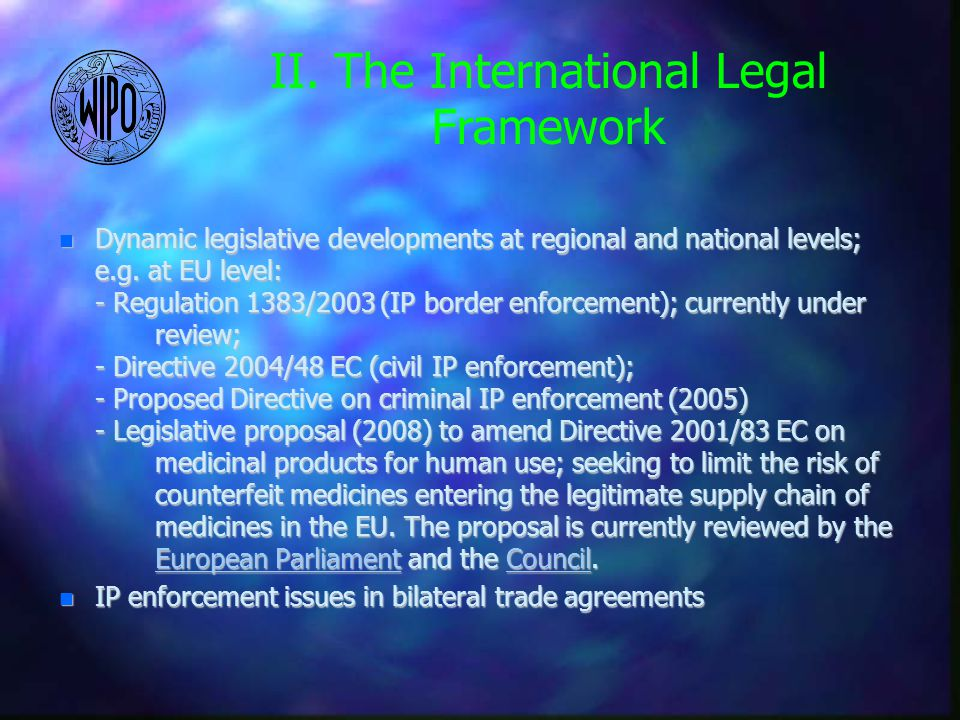 n Dynamic legislative developments at regional and national levels; e.g.