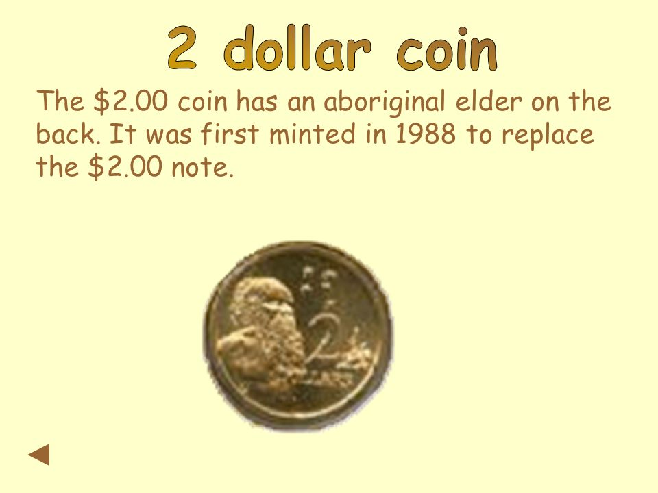 The $2.00 coin has an aboriginal elder on the back.