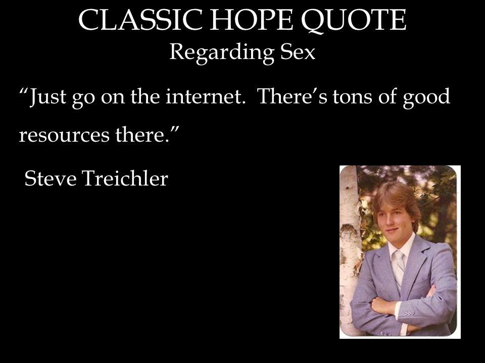 CLASSIC HOPE QUOTE Regarding Sex Just go on the internet.