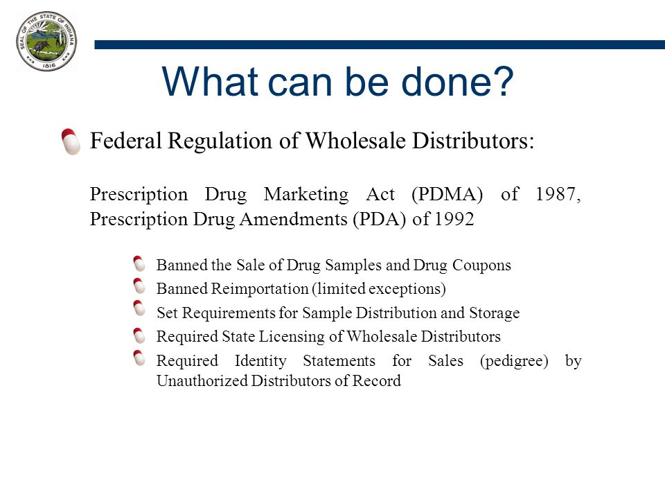 What can be done? Federal Regulation of Wholesale Distributors: Prescription Drug Marketing Act (PDMA) of 1987, Prescription Drug Amendments (PDA) of