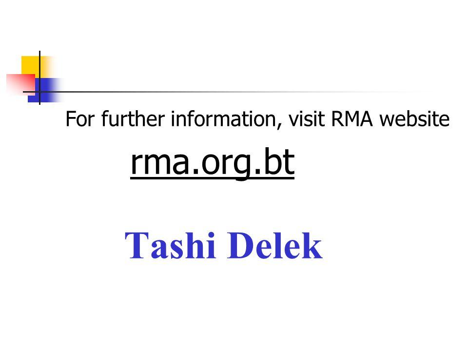 For further information, visit RMA website rma.org.bt Tashi Delek