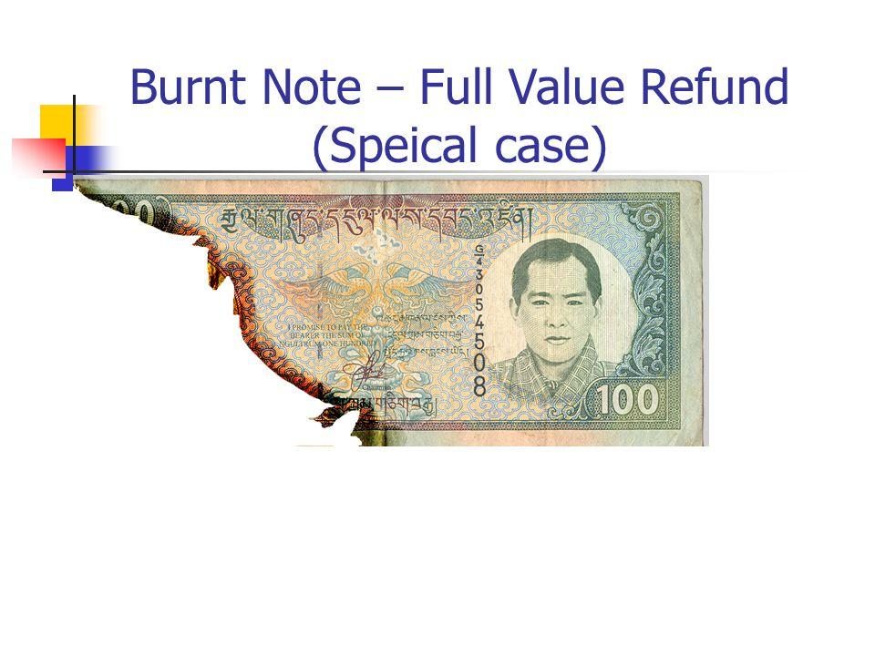 Burnt Note – Full Value Refund (Speical case)