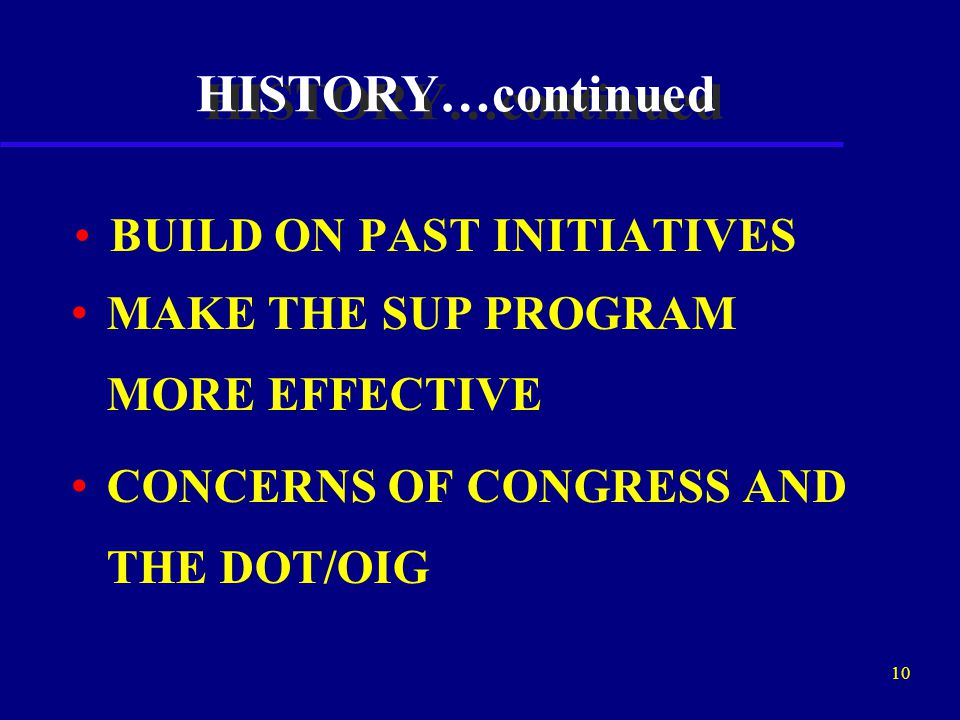 9 BRIEF HISTORY AUGUST 1995 SUP TASK FORCE CONVENED.