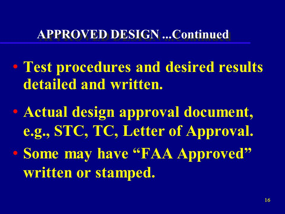 15 APPROVED DESIGN MEANS All pertinent information defined Drawings and specifications show the configuration of the part. Airworthiness limitations d