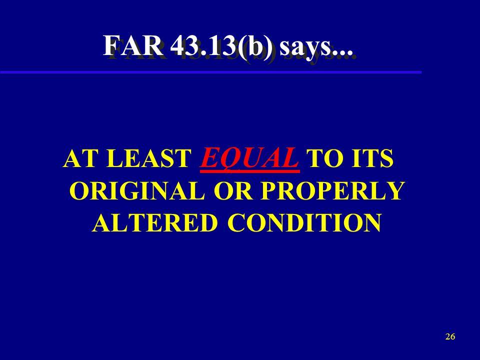 25 FAR 43.13 (b) says...